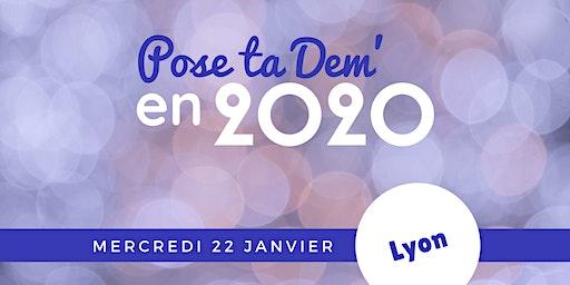 LYON - Pose ta Dem' en 2020 !