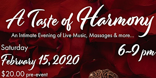"A Taste of Harmony ""An Intimate Evening of Live Music, Massages & More!"""