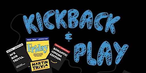 KICKBACK & PLAY ADULT GAME NIGHT