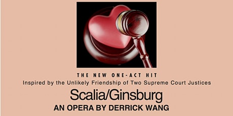 Scalia/Ginsburg - An Opera by Derrick Wang tickets