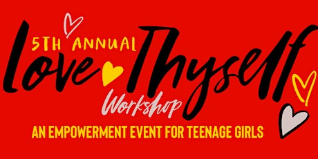 5th Annual Love Thyself Workshop: An Empowerment Event for Teenage Girls tickets