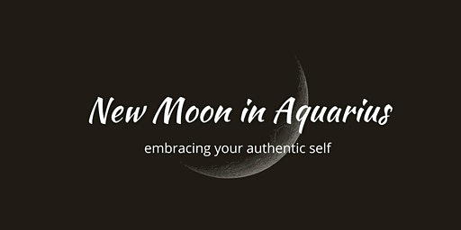 New Moon in Aquarius: embracing your authentic self