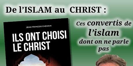 De l'ISLAM au CHRIST : Témoignage à Orléans, jeudi 30 janvier à 20h30 billets
