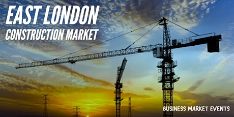 East London Construction Market tickets