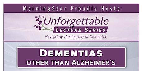 Unforgettable Series Part 4: Dementia Other Than Alzheimer's tickets