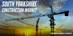 SOUTH YORKSHIRE CONSTRUCTION MARKET