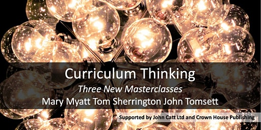 Curriculum Thinking: Three Masterclasses LONDON 2020