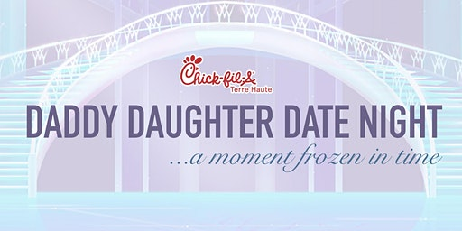 Daddy Daughter Date Night Terre Haute Chick-fil-A