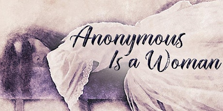 Anonymous is a Woman: A Discussion with Dr. Nina Ansary and Atika Shubert tickets