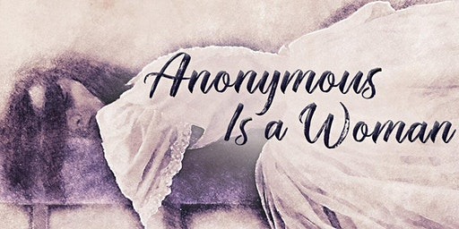 Anonymous is a Woman: A Discussion with Dr. Nina Ansary and Atika Shubert
