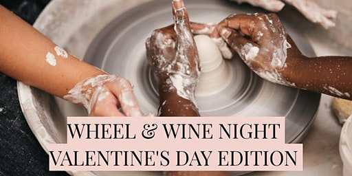 VALENTINE'S DAY- Wheel and Wine Night by Not Yet Perfect