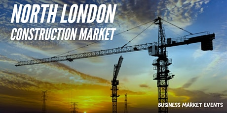 NORTH LONDON CONSTRUCTION MARKET tickets