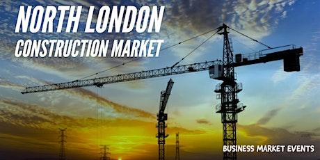 NORTH LONDON CONSTRUCTION MARKET tickets