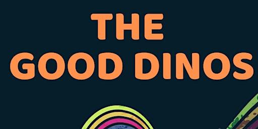 The Good Dinos