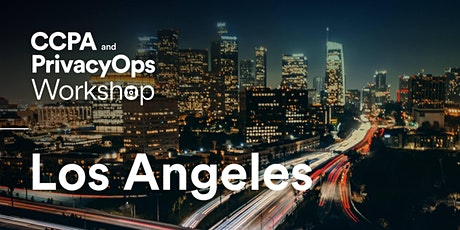 CCPA and PrivacyOps Workshop - Los Angeles tickets
