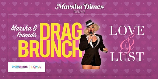 Marsha & Friends Drag Brunch: Love & Lust
