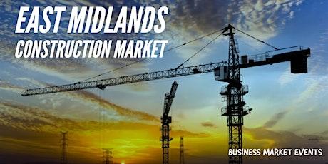 EAST MIDLANDS CONSTRUCTION MARKET tickets