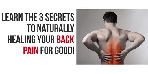 3 Secrets to Naturally Healing Your BACK PAIN for Good