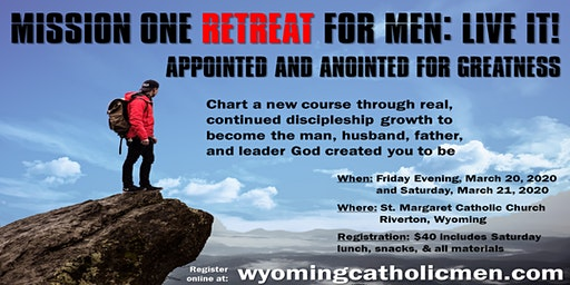 Mission One Retreat for Men: LIVE IT! - Appointed & Anointed for Greatness