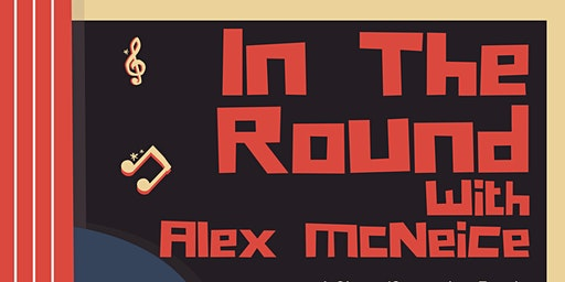 In The Round with Alex McNeice