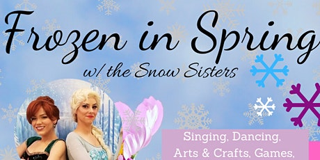 Frozen in Spring w/ the Snow Sisters tickets