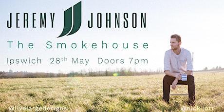 Jeremy Johnson @ The Smokehouse tickets