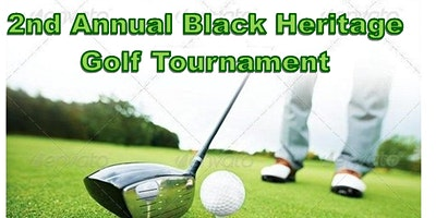2nd Annual Black Heritage Golf Tournament