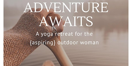 Adventure Awaits - Boreal Bliss Yoga Retreat tickets