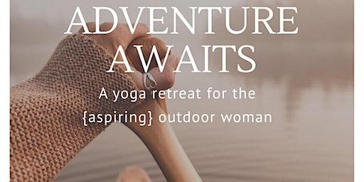 Adventure Awaits - Boreal Bliss Yoga Retreat