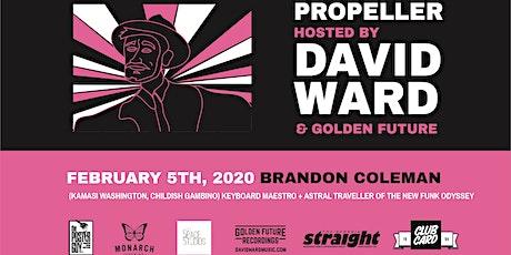 Propeller | David Ward + Golden Future ft. Brandon Coleman tickets