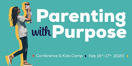 Parenting With Purpose + KIDS CAMP! tickets