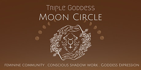 The Triple Goddess Moon Circles tickets