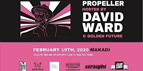 Propeller | David Ward + Golden Future ft. Makadi tickets