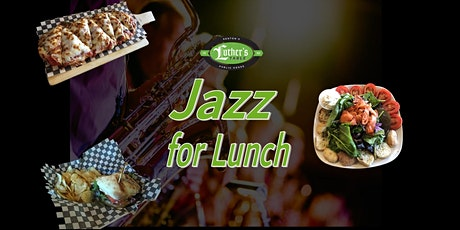 Live Jazz Music for Lunch! tickets