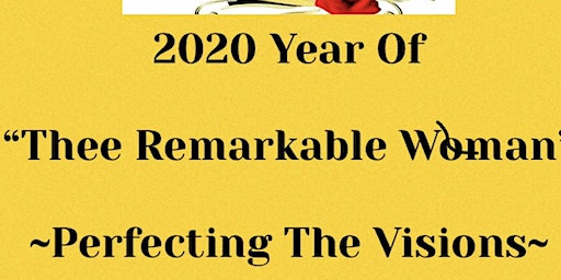 Thee Remarkable Woman    2020 VISION  Board Party   ~Perfecting The Vision~
