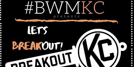 Breakout KC   BWMKC tickets
