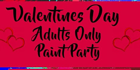Valentines Day Adults Only Paint Party tickets