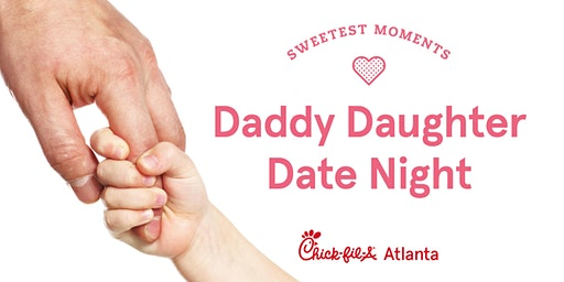 Daddy Daughter Date Night - Chick-fil-A Outlet Shoppes at Atlanta