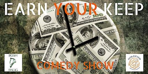 Earn Your Keep Comedy Show