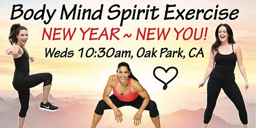 "NEW YEAR NEW YOU!!  Body Mind Spirit Exercise ~ ""inten~Sati"""