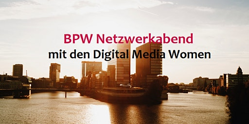 BPW Netzwerkabend mit den Digital Media Women