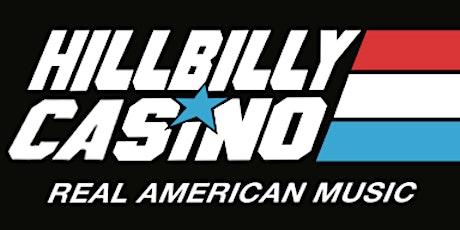 Hillbilly Casino w/ Look What I Did & Voltagehawk tickets