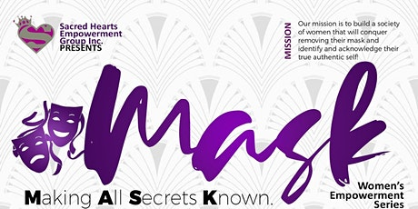 """Women's Empowerment Series """"Mask"""" Making All Secrets Known tickets"""