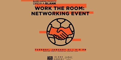 Blank Canvas x AGO: Work The Room Networking Party | Drew A Blank Series tickets