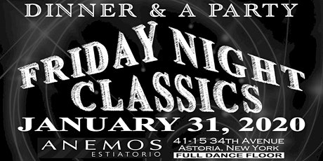 """Dinner & A Party FRIDAY NIGHT CLASSICS"" January 31, 2020 tickets"