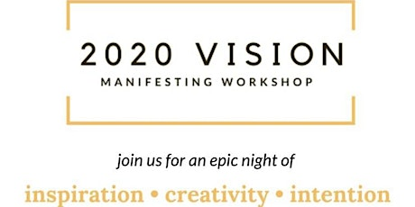 2020 Vision: Manifesting Workshop tickets