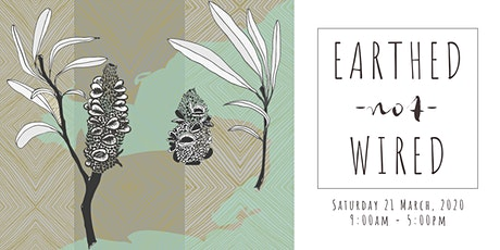 EARTHED NOT WIRED | Biophilic Design Day (Geelong Design Week) tickets