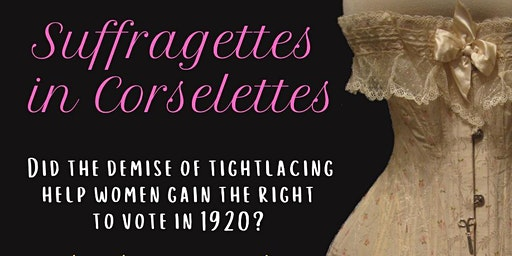 Suffragettes in Corselettes the evolution of underwear & our 19th amendment