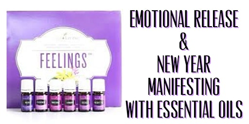 Emotional Release and New Year Manifesting with Essential Oils