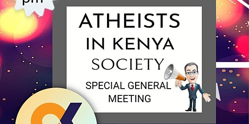 Atheists In Kenya Society Special General Meeting